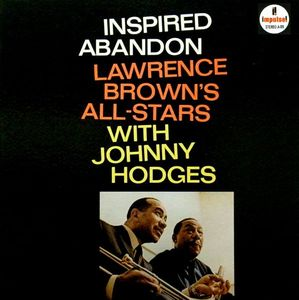 Lawrence Brown All-Stars With Johnny Hodges - 1965 - Inspired Abandon (Impulse!)