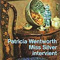 Miss silver intervient, patricia wentworth