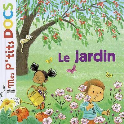 Le jardin, Stéphanie Ledu, Amandine Laprun, Éditions Milan jeunesse