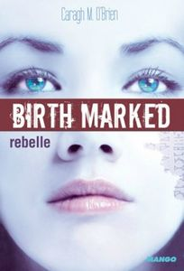 birth-marked,-tome-1---rebelle-2341622-250-400
