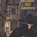 Un espion chez Gutenberg
