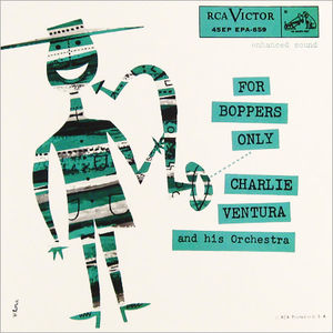 Charlie_Ventura___1954___For_Boppers_Only__RCA_Victor_