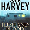 Flesh and blood (de chair et de sang) ---- john harvey