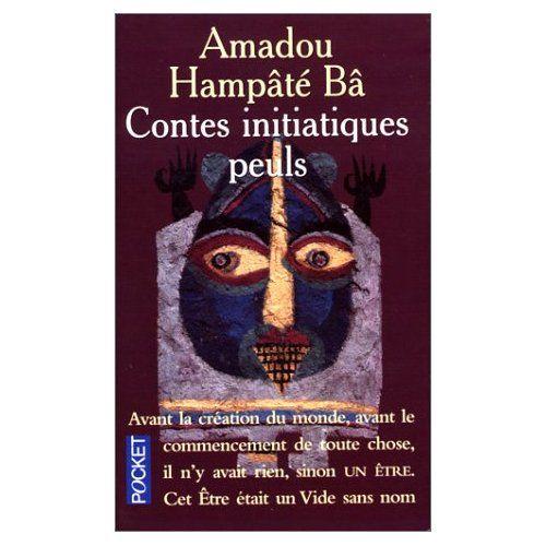 Contes intiatiques Peuls - Amadou Hampâté Ba