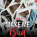 Make me bad tome 2, elle seveno