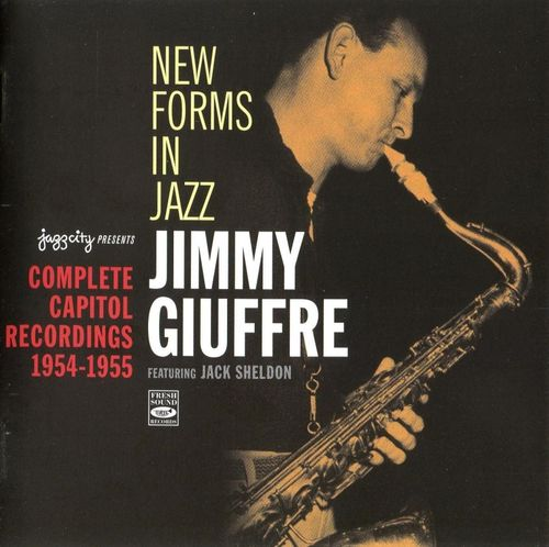 Jimmy Giuffre - 1954-55 - Complete Capitol Recordings, 1954-1955 (Fresh Sound)