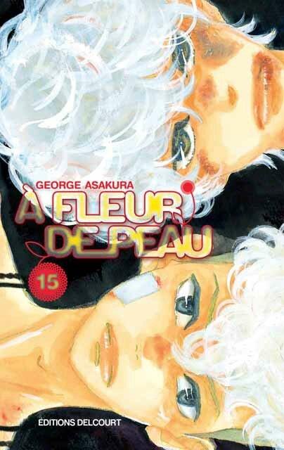 A Fleur de Peau, tome 15, George Asakura Delcourt