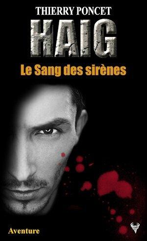 Haig - le sang des sirènes de Thierry Poncet