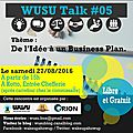 Wusu talk 5 - comment partir de l'idée au business plan