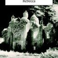 Rebecca ; Daphn du Maurier