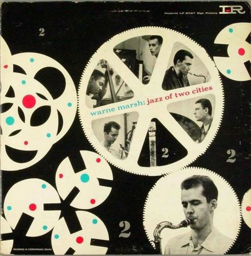 Warne Marsh - 1956 - Jazz Of Two Cities (Imperial)