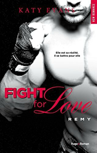 Fight For Love - tome 3 - Katy Evans