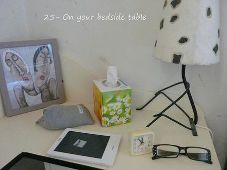 25- On your bedside table