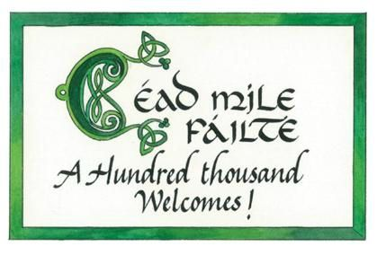 Cead+Mile+Failte+Hundred+Thousand+Welcomes