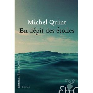 En dépit des étoiles Michel Quint Lectures de Liliba