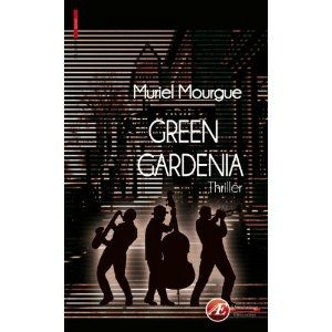 Green gardenia - Muriel MOURGUE Lectures de Liliba