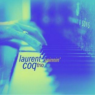 Laurent Coq Trio - 2005 - Spinnin' (Cristal)