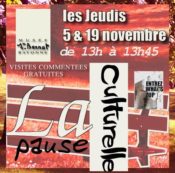 PAUSE CULTURELLE LES JEUDIS 5 & 19 NOVEMBRE 2009 au carré Bonnat