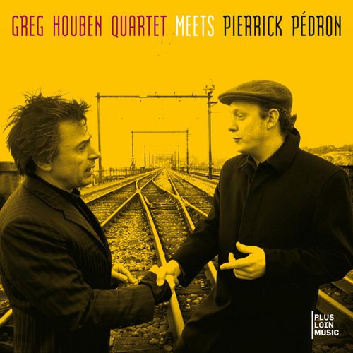 Greg Houben - 2010 - Greg Houben Meets Pierrick Pédron (Plus Loin Music)
