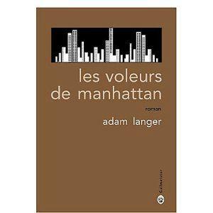 Les voleurs de Manhattan Adam Langer Lectures de Liliba
