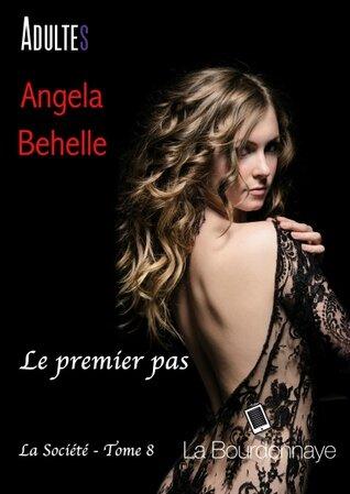 Le premier pas (La Société #8) de Angela Behelle