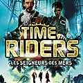 Time riders, tome 7, d'alex scarrow