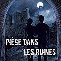 Piège dans les ruines > alice adenot meyer