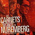 Les carnets secrets de nuremberg (jusqu'au bout, ils seront restés des nazis)