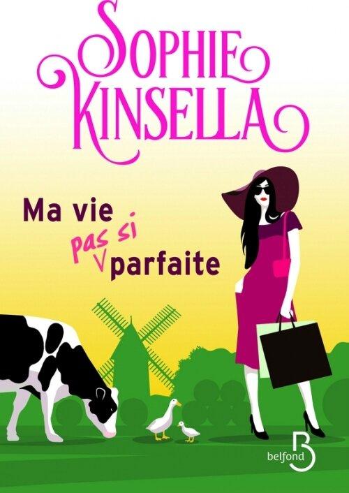 Ma vie(pas si) parfaite de Sophie Kinsella