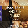 Kgi tome 2 : seconde chance - maya banks