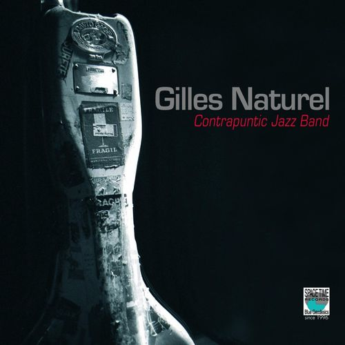 Gilles Naturel - 2011 - Contrapuntic Jazz Band (Space Time)