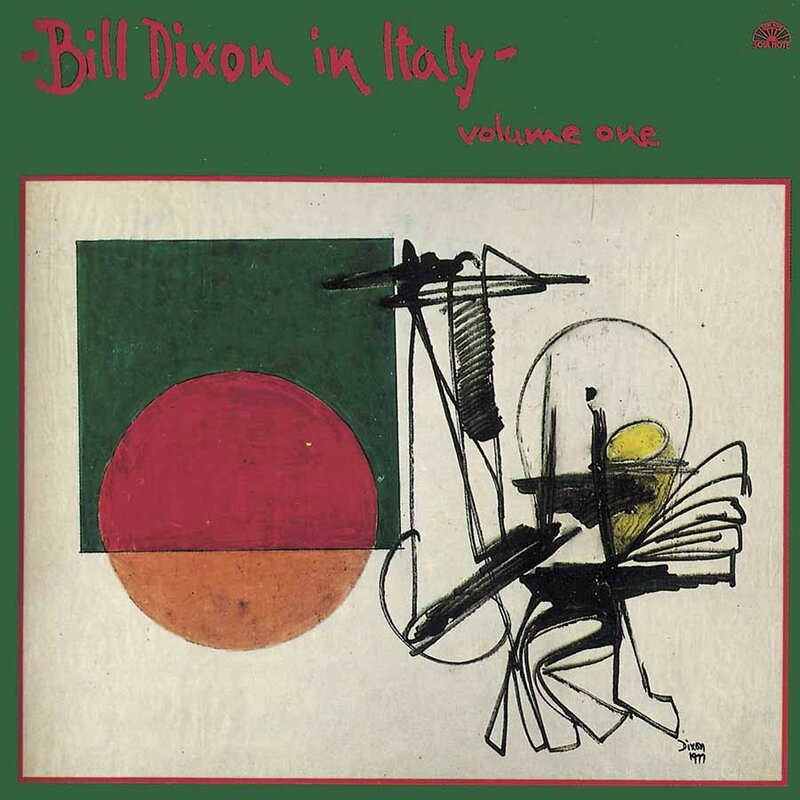 Bill Dixon - 1980 - In Italy Volume One (Soul Note)