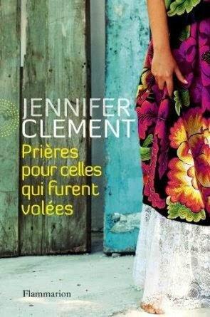 Jennifer-Clement-Prières-pour-celles-qui-furent-volées-Flammarion