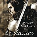Les chevaliers des highlands t7 : le chasseur - monica mccarty