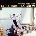 Chet Baker - 1956 - Chet Baker And Crew (Pacific Jazz)