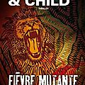 Fievre mutante, preston & child
