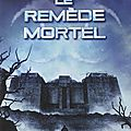 L'epreuve : le remede mortel, tome 3, james dashner
