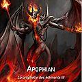 Apophian - la prophétie des éléments 3 de james tollum