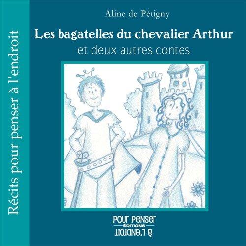 9782915125481_les_bagatelles_du_chevalier_arthur__027599900_1055_15062012