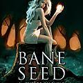Bane seed #1 : guerre ou paix de fanny andré