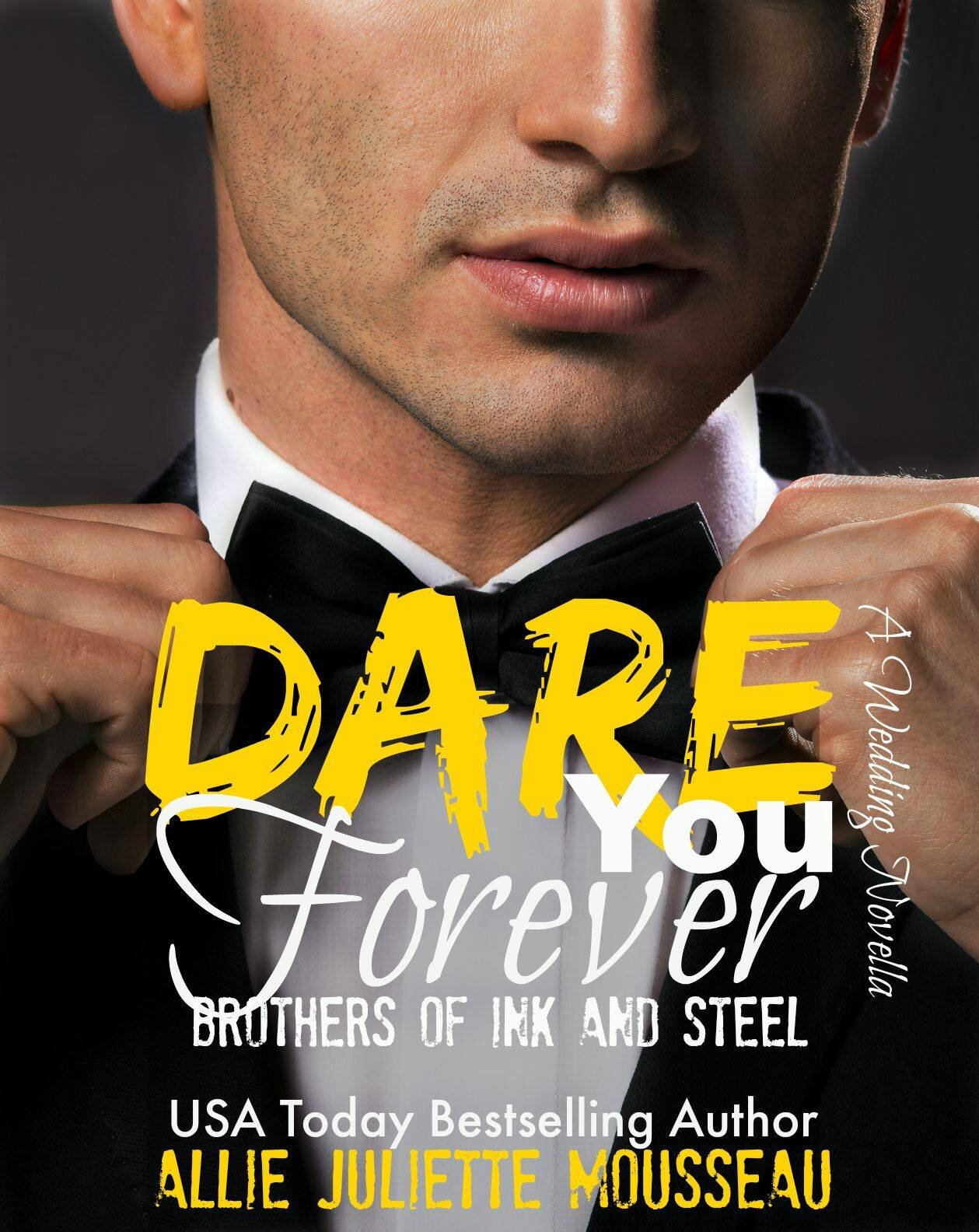 Blog Tour - Dare You Forever (Brothers of Ink and Steel Novella 2.5) by Allie Juliette Mousseau