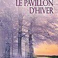 Le pavillon d'hiver, de susan wiggs (tome 2 de la série le lac des saules)