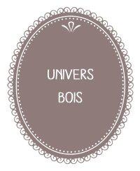 3) Univers bois