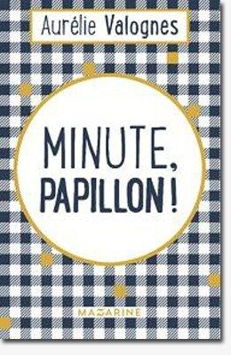 Minute papillon ! d'Aurélie Valognes