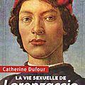 La vie sexuelle de lorenzaccio de catherine dufour