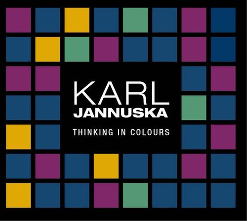 Karl Jannuska - 2008 - Thinking in colours (Cristal)