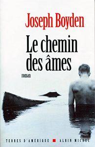 joseph-boyden-chemin-des-ames