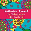 La valse lente des tortues - Katherine Pancol