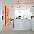 Une couleur/Un intrieur : ORANGE