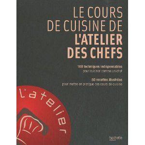 livre le cours de cuisine de l 39 atelier des chefs ma cuisine fait 6 m tres carr s. Black Bedroom Furniture Sets. Home Design Ideas